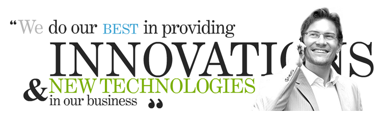 We Do Our Best in Providing Innovations & New Technologies in Our Business